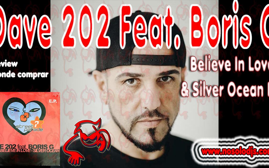 Presentación disco 36: Dave 202 Feat. Boris G – Believe In Love & Silver Ocean E.P. «SONIDO VINILO»