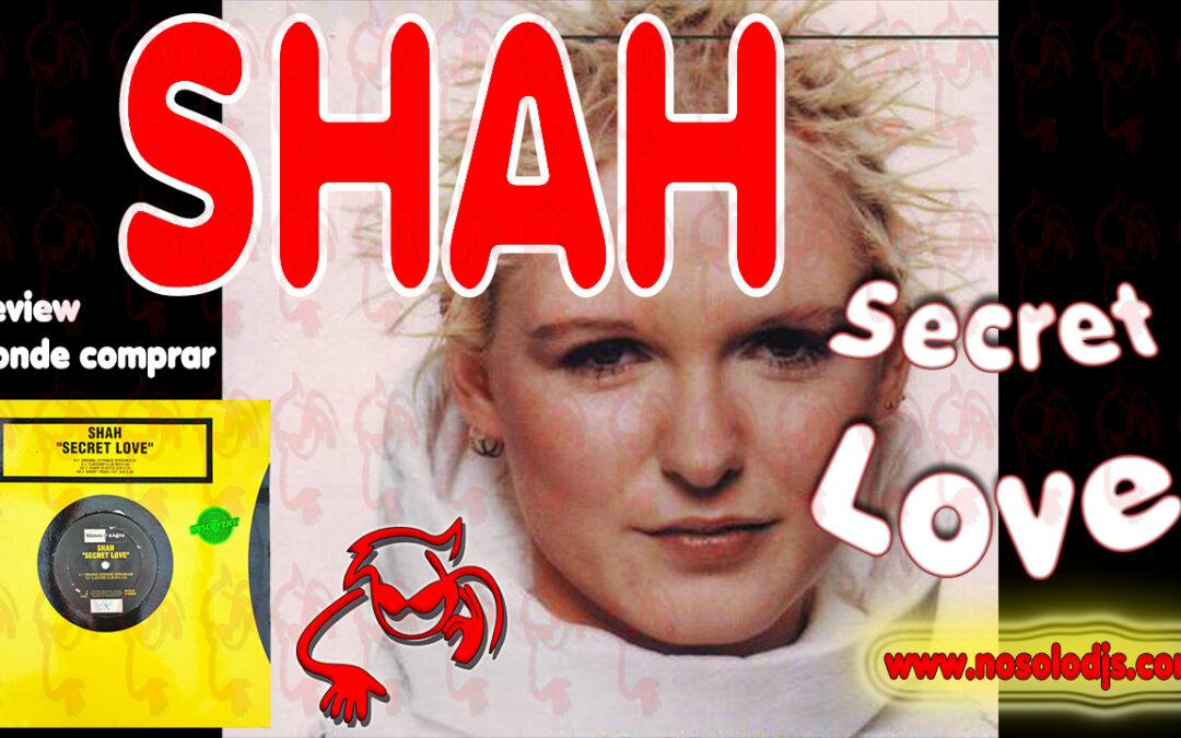 Presentación disco  37: Shah – Secret Love «SONIDO VINILO»