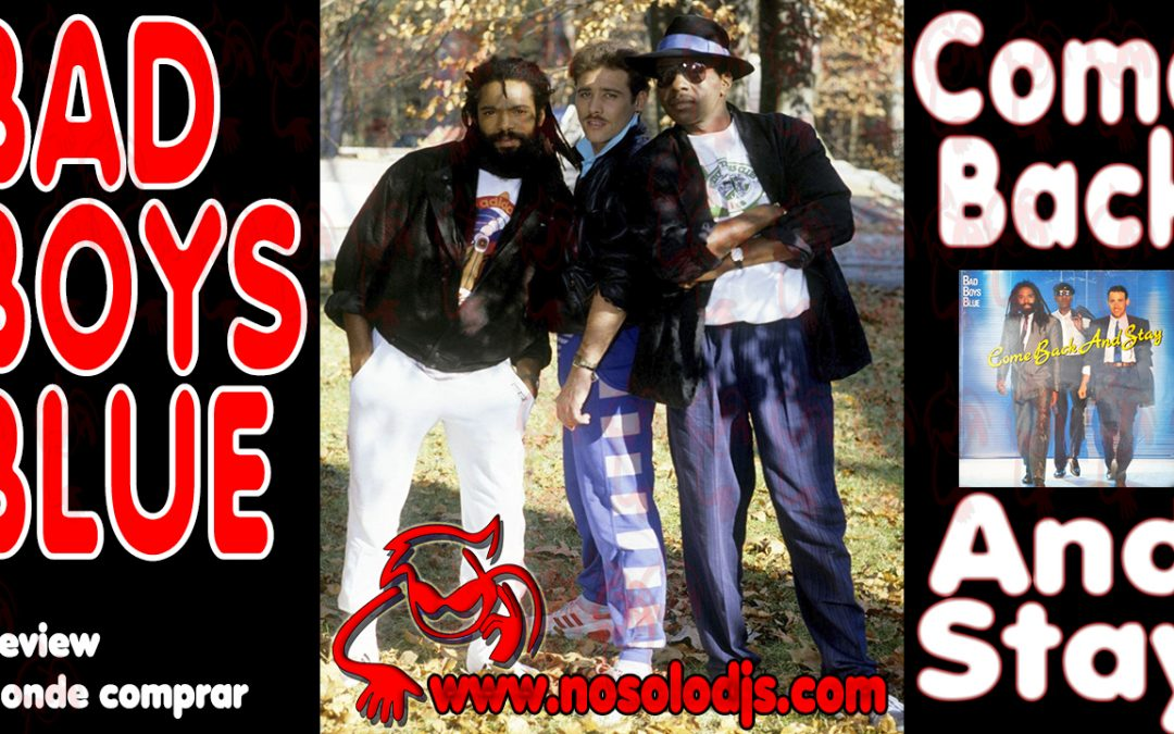Presentación disco 45: Bad Boys Blue – Come back and stay «SONIDO VINILO»