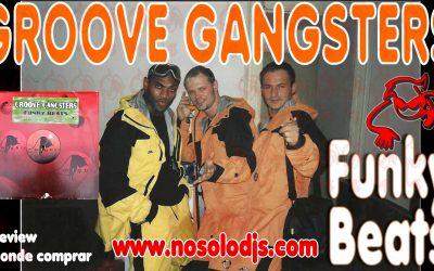 Presentación disco 46: Groove Gangsters – Funky Beats «SONIDO VINILO»
